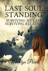 Last Soul Standing - Surviving My Last Surviving Relative